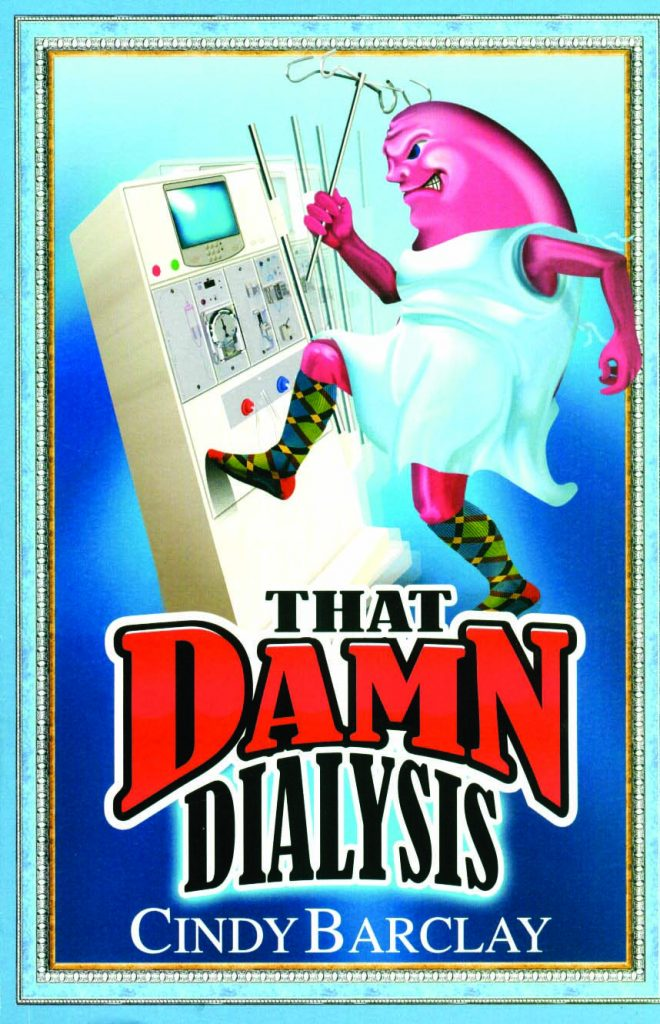 Request a Complimentary Copy of That Damn Dialysis
